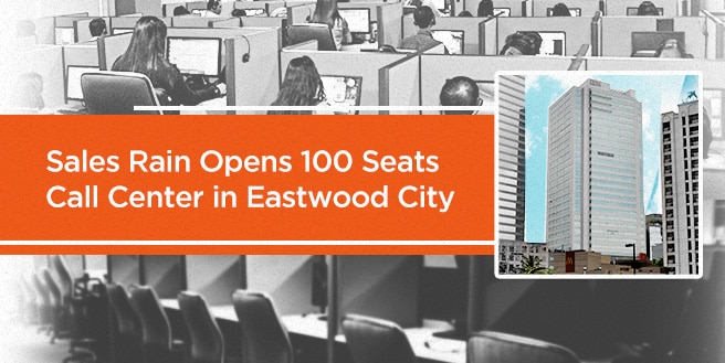Sales Rain Opens Another 100 Seats New Call Center in Eastwood City
