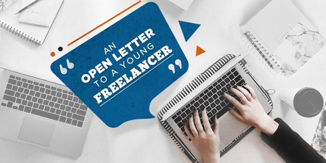 An Open Letter to a Young Freelancer
