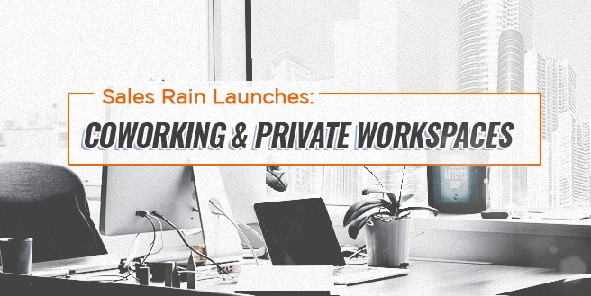 Sales Rain Launches Coworking and Private Workspaces