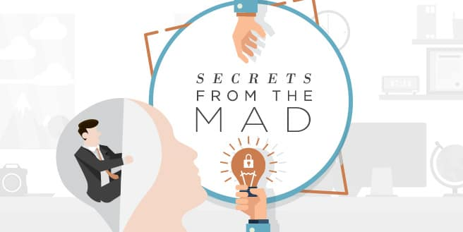 Secrets from the Mad