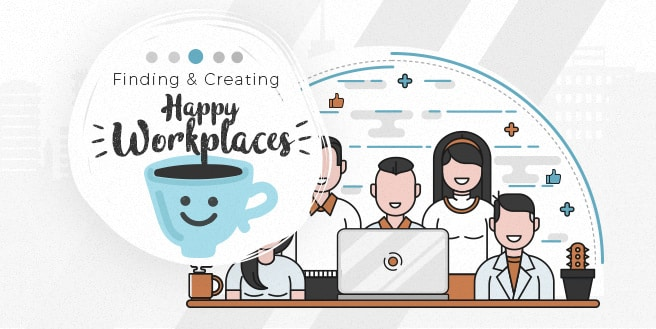 Finding and Creating Happy Workplaces