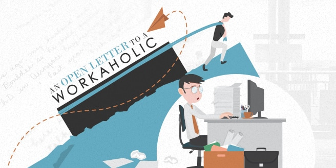 An Open Letter To A Workaholic
