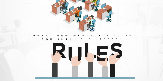 Brand New Workplace Rules for Small Businesses