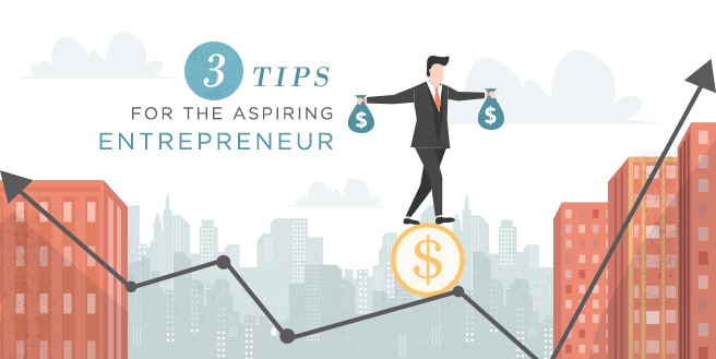 The Start of Something New: 3 Tips for The Aspiring Entrepreneur