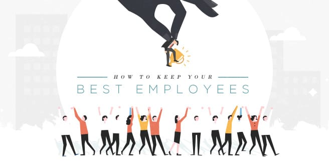 Keeping Good Help: How To Keep Your Best Employees