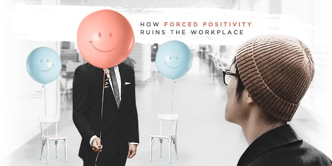 Looking Through Rose-Colored Glasses: Forced Workplace Positivity
