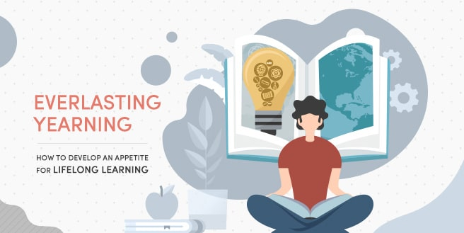 How to Develop an Appetite for Lifelong Learning