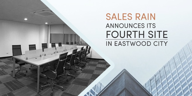 Sales Rain Announces its Fourth Site in Eastwood City