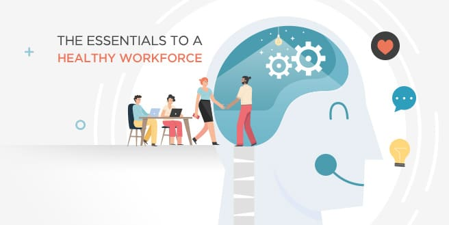 The Essentials To a Healthy Workforce: The Overlooked Fundamentals