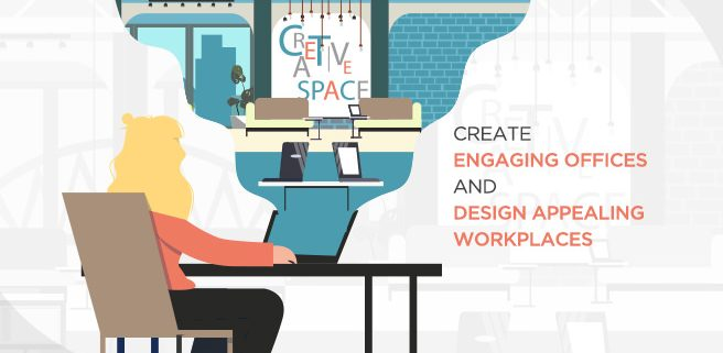 Create Engaging Offices and Design Appealing Workplaces