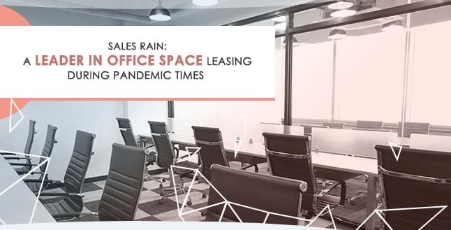 Sales Rain: A Leader in Office Space Leasing During Pandemic Times
