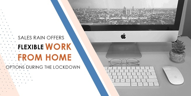 Sales Rain Offers Flexible Work from Home Options During the Lockdowns